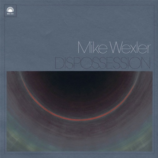 Mike-Wexler-Dispossession